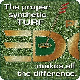 Putters Edge Artificial Turf - The proper synthetic turf makes all the difference to your game.